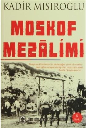 Moskof Mezalimi - Kadir Mısıroğlu