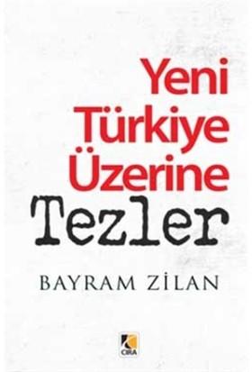 Yeni Türkiye Üzerine Tezler