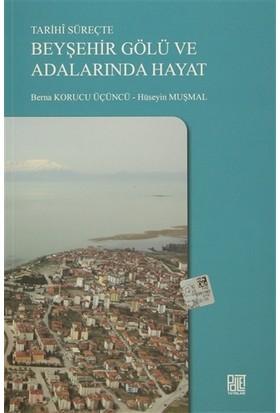 Tarihi Süreçte Beyşehir Gölü ve Adalarında Hayat