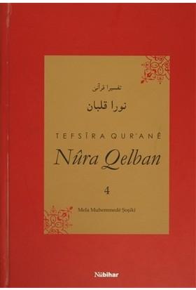 Tefsira Qur'ane Nura Qelban Cilt: 4