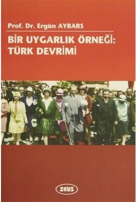 Bir Uygarlık Örneği: Türk Devrimi