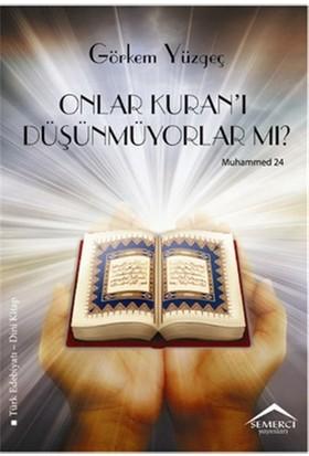 Onlar Kuran'ı Düşünmüyorlar Mı?