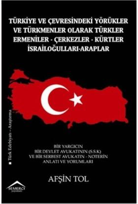 Türkiye ve Çevresindeki Yörükler ve Türkmenler Olarak Türkle - Afşin Tol