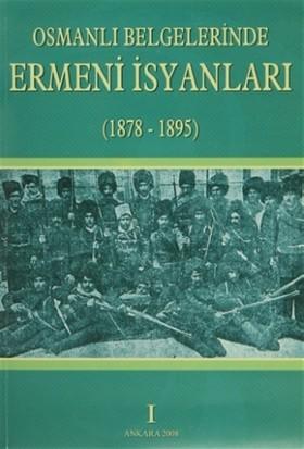 Osmanlı Belgelerinde Ermeni İsyanları 1878 - 1895 (4 Cilt Takım)