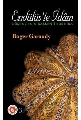 Endülüs'te İslam - Roger Garaudy