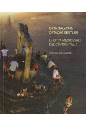 Orta İtalya'nın Ortaçağ Kentleri - Le Citta Medioevali Del Centro İtalia