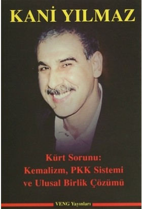 Kürt Sorunu: Kemalizm, Pkk Sistemi ve Ulusal Birlik Çözümü