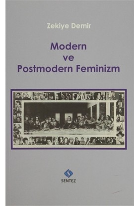 Modern Ve Postmodern Feminizm - Zekiye Demir