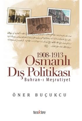 1908 - 1913 Osmanlı Dış Politikası