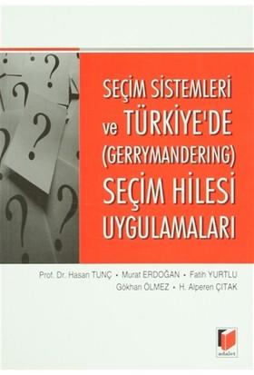 Seçim Sistemleri ve Türkiye'de (Gerrymandering) Seçim Hilesi Uygulamaları