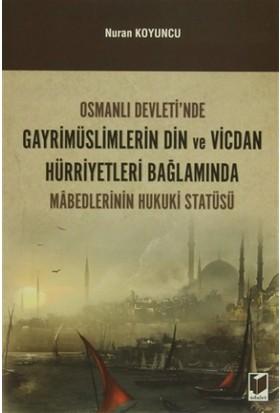 Osmanlı Devleti'nde Gayrimüslimlerin Din ve Vicdan Hürriyetleri Bağlamında Mabedlerinin Hukuki Statüsü