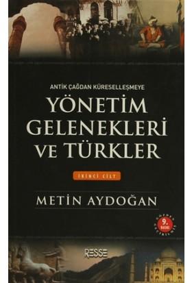 Yönetim Gelenekleri ve Türkler Cilt: 2