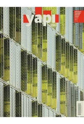 Yapı Dergisi Sayı: 396 / Mimarlık Tasarım Kültür Sanat Kasım 2014
