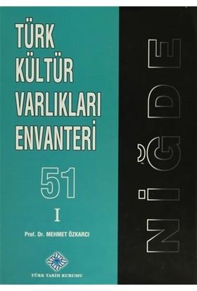 Türk Kültür Varlıkları Envanteri - 51 Niğde (2 Cilt Takım)