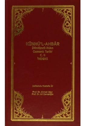 Künhü'l-Ahbar Dördüncü Rükn Osmanlı Tarihi Cilt : 2 - İndeks