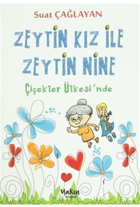 Zeytin Kız ve Zeytin Nine : Çiçekler Ülkesi'nde