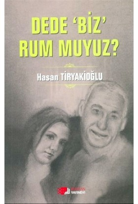 Dede Biz Rum muyuz?