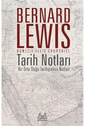 Tarih Notları : Bir Orta Doğu Tarihçisinin Notları - Bernard Lewis