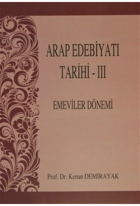 Arap Edebiyatı Tarihi - 3 : Emeviler Dönemi
