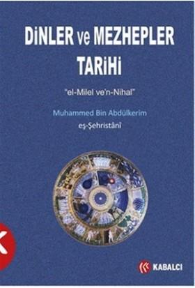 Dinler ve Mezhepler Tarihi - Muhammed eş-Şehristani