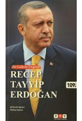 Bir Liderin Doğuşu Recep Tayyip Erdoğan