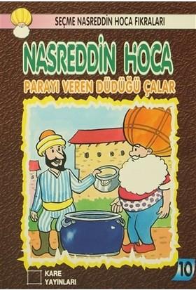 Nasreddin Hoca : Parayı Veren Düdüğü Çalar