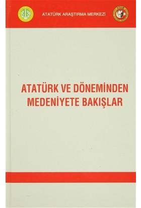 Atatürk ve Döneminden Medeniyete Bakışlar
