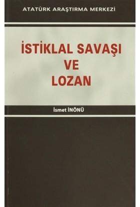 İstiklal Savaşı ve Lozan