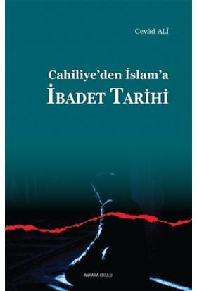 Cahiliye'den İslam'a İbadet Tarihi