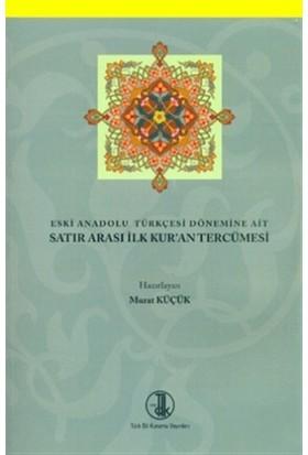 Eski Anadolu Türkçesi Dönemine Ait Satır Arası İlk Kur'an Tercümesi