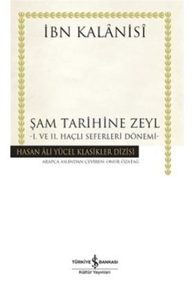Şam Tarihine Zeyl : 1. ve 2. Haçlı Seferleri Dönemi - İbn Kalanisi