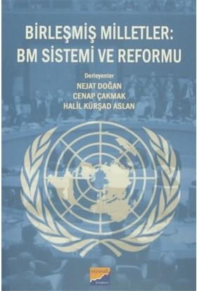 Birleşmiş Milletler : BM Sistemi ve Reformu