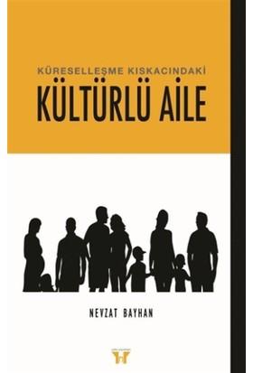 Küreselleşme Kıskacındaki Kültürlü Aile