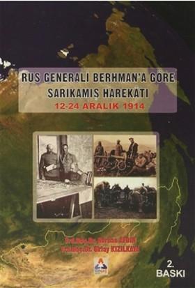 Rus Generali Berhman'a Göre Sarıkamış Harekatı