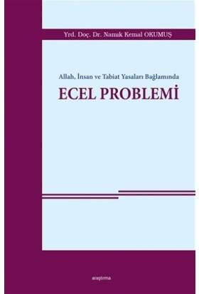 Allah, İnsan ve Tabiat Yasaları Bağlamında Ecel Problemi