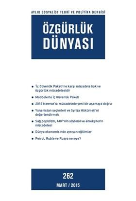 Özgürlük Dünyası Aylık Sosyalist Teori ve Politika Dergisi Sayı : 262 - Mart 2015