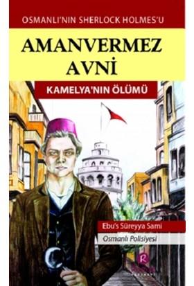 Amanvermez Avni - Kamelya'nın Ölümü