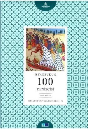 İstanbulun Yüzleri Serisi - 75 : İstanbulun 100 Denizcisi