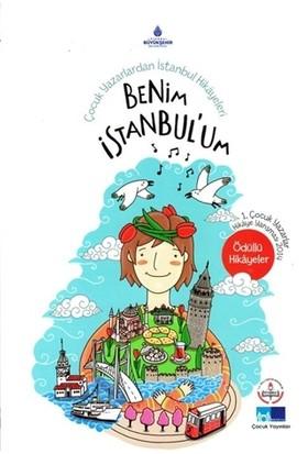Çocuk Yazarlardan İstanbul Hikayeleri : Benim İstanbul'um