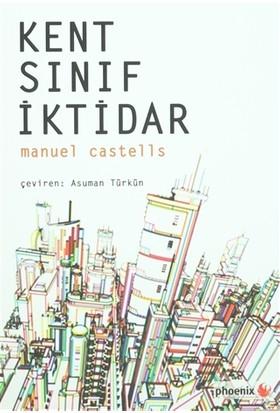 Kent, Sınıf, İktidar - Manuel Castells