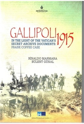Gallipoli 1915 - In The Light of The Vatican's Secret Archive Documents : Frankk Coffee Case
