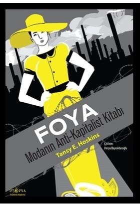 Foya : Modanın Anti-Kapitalist Kitabı