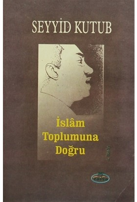 İslam Toplumuna Doğru