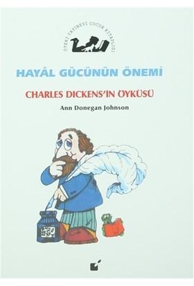 Hayal Gücünün Önemi - Charles Dickens'in Öyküsü