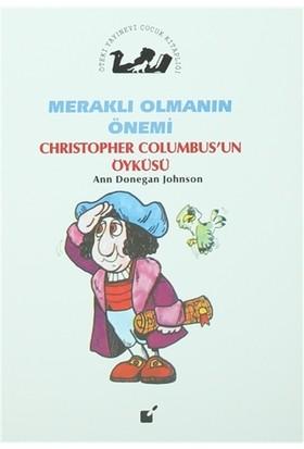Meraklı Olmanın Önemi - Christopher Columbus'un Öyküsü