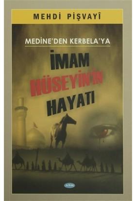 Medine'den Kerbela'ya İmam Hüseyin'in Hayatı