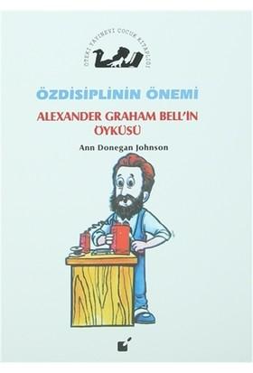 Özdisiplinin Önemi - Alexander Graham Bell'in Öyküsü