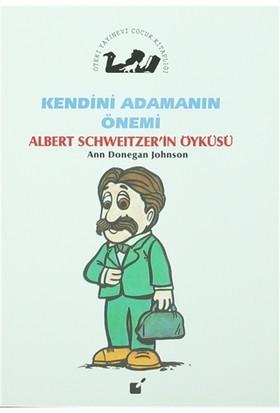 Kendini Adamanın Önemi - Albert Schweitzer'in Öyküsü