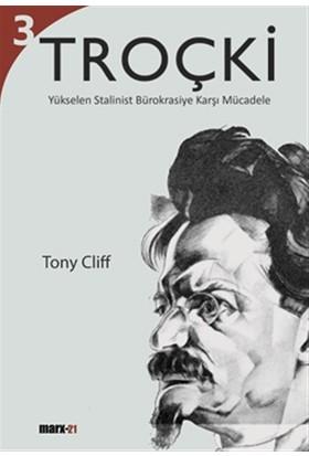 Troçki Biyografisi Cilt : 3 Yükselen Stalinist Bürokrasiye Karşı Mücadele