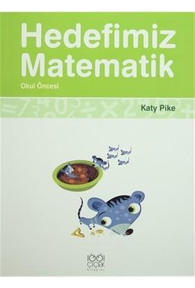 Hedefimiz Matematik - Okul Öncesi - Katy Pike